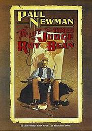 «The Life and Times of Judge Roy Bean»